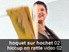 hoquet sur hochet (vidéo 02)